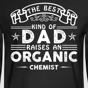 Organic Chemist Dad Shirt - Men's Long Sleeve T-Shirt