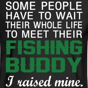 I Raised My Fishing Buddy - Men's Long Sleeve T-Shirt
