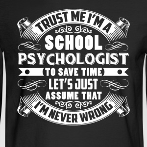 SCHOOL PSYCHOLOGIST SHIRT - Men's Long Sleeve T-Shirt