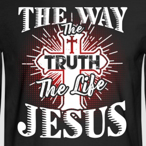 THE WAY THE TRUTH THE LIFE JESUS SHIRT - Men's Long Sleeve T-Shirt