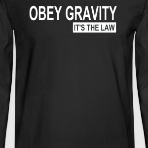 Obey Gravity It s The Law - Men's Long Sleeve T-Shirt