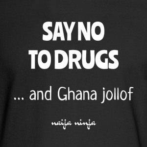 Say No To Ghana Jollof - Men's Long Sleeve T-Shirt