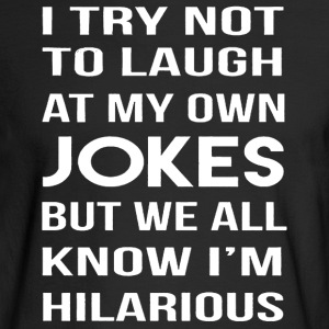 I m Hilarious - Men's Long Sleeve T-Shirt