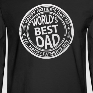 The Worlds Most Awesome Dad Father's Day - Men's Long Sleeve T-Shirt