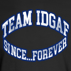 TEAM IDGAF - Men's Long Sleeve T-Shirt
