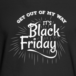 Get Out Of My Way It's Black Friday - Men's Long Sleeve T-Shirt