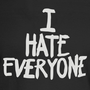 I Hate Everyone - Men's Long Sleeve T-Shirt