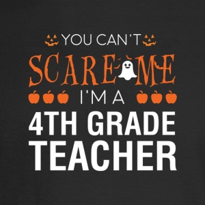 You Can t Scare Me I m A 4th Grade Teacher Hallowe - Men's Long Sleeve T-Shirt