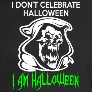 I Do Not Celebrate Halloween Im Halloween - Men's Long Sleeve T-Shirt