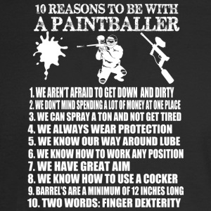 10 Reasons To Be With A Paintballer T Shirt - Men's Long Sleeve T-Shirt