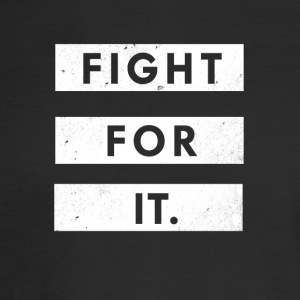 Fight For It - Men's Long Sleeve T-Shirt