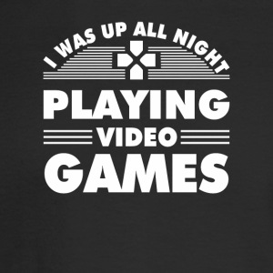 Gamer Was Up All Night Playing Video Games - Men's Long Sleeve T-Shirt