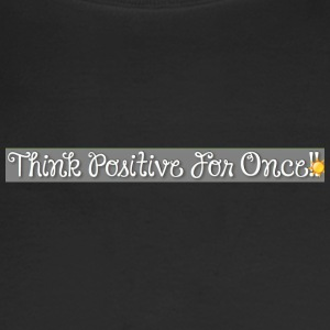 Think Positive! - Men's Long Sleeve T-Shirt