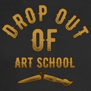 DROP OUT OF ART SCHOOL - Men's Long Sleeve T-Shirt