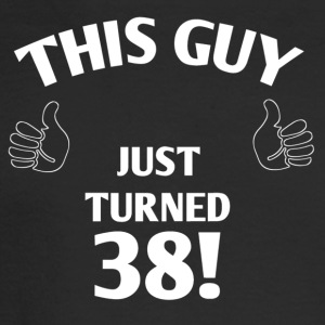 THIS GUY JUST TURNED 38! - Men's Long Sleeve T-Shirt