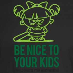 Your Kids Choose Your Nursing Home Be Nice To Them - Men's Long Sleeve T-Shirt