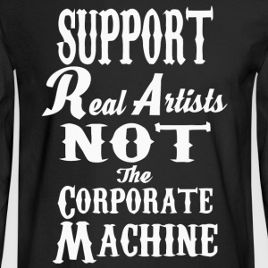 Support real artists not the corporate machine - Men's Long Sleeve T-Shirt