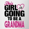 This Girl Is Going to Be A Grandma - Contrast Coffee Mug