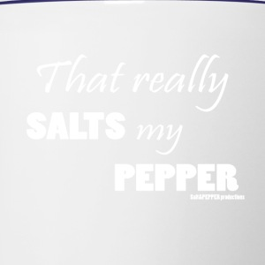 That really SALTS my PEPPER-white - Contrast Coffee Mug