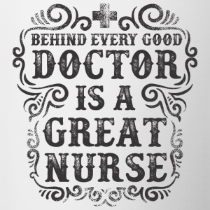 Behind Every Good Doctor is a Great Nurse - Contrast Coffee Mug