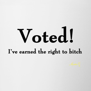 0016 Voted! Earned the right to bitch - Contrast Coffee Mug