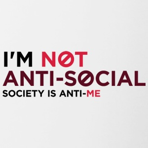 I'm Not Anti-social. You Do Not Like Me! - Contrast Coffee Mug