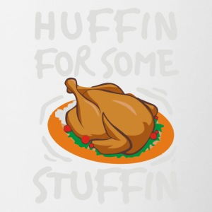 I Am Huffin For Some Stuffin Thanksgiving Meal - Contrast Coffee Mug