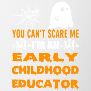 YOU CAN T SCARE ME I M AN EARLY CHILDHOOD EDUCATOR - Contrast Coffee Mug