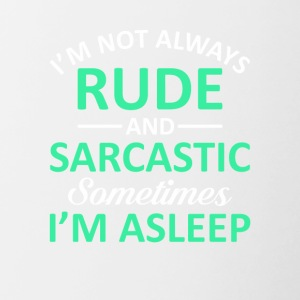 Not Rude Sarcastic Sometimes Im Asleep - Contrast Coffee Mug