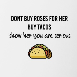 Roses for her or tacos - Contrast Coffee Mug