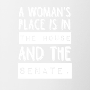 A woman s place is in the house and the senate - Contrast Coffee Mug