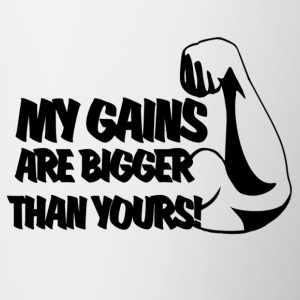 My gains are bigger then yours tshirt Black - Contrast Coffee Mug