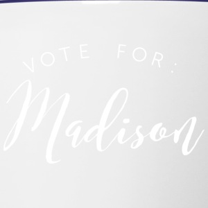 Vote for: Madison - Contrast Coffee Mug