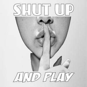 shut up and play - Contrast Coffee Mug