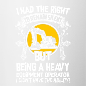 I Had The Right Heavy Equipment Operator T-Shirts - Contrast Coffee Mug