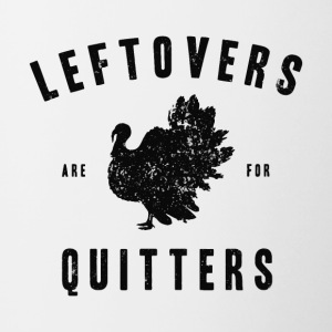 Leftovers are for Quitters - Contrast Coffee Mug