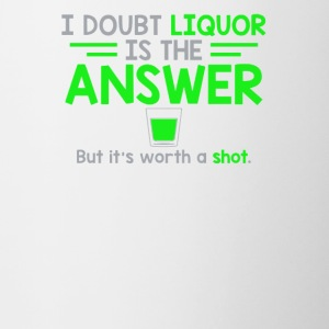I Doubt That Liquor Is The Answer - Contrast Coffee Mug
