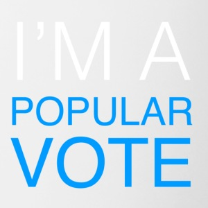 I'm A Popular Vote - Contrast Coffee Mug