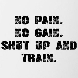No Pain - No Gain - Shut Up and Train - Contrast Coffee Mug