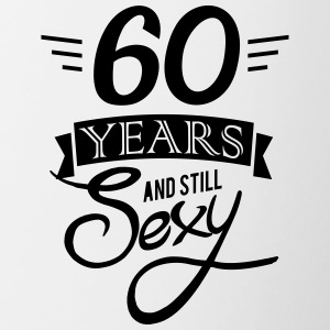 60 years and still sexy - Contrast Coffee Mug
