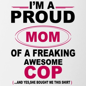 Proud Mom Of A Freaking Awesome Cop T Shirt - Contrast Coffee Mug