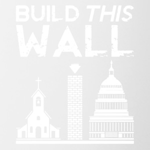 Build This Wall Shirt - Contrast Coffee Mug