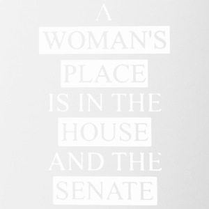 A woman's place is in the house and the senate - Contrast Coffee Mug