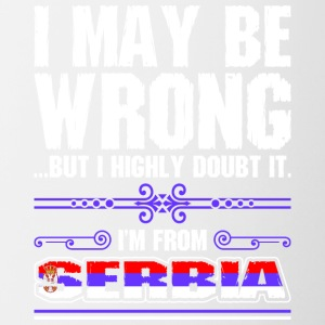 I May Be Wrong Im From Serbia - Contrast Coffee Mug