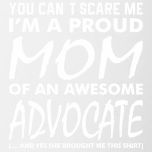 You Cant Scare Me Proud Mom Awesome Advocate - Contrast Coffee Mug