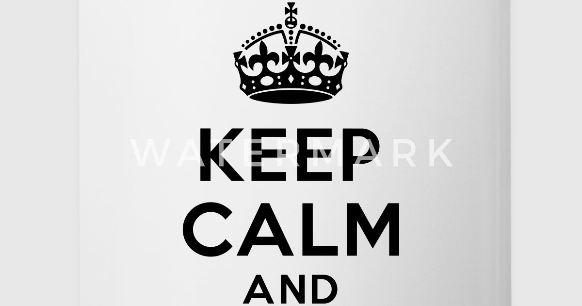 Keep Calm And By Freeyourshirt Spreadshirt