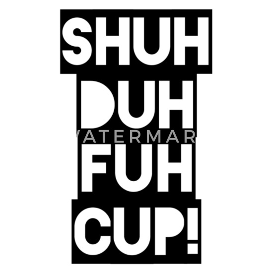 Shuh Duh Fuh Cup Blackout Two-Tone Mug | Spreadshirt