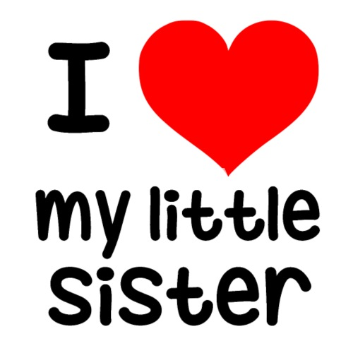 I Love My Little Sister Mug Spreadshirt