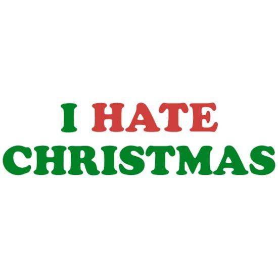 I Hate Christmas.I Hate Christmas Funny Christmas Coffee Tea Mug White