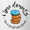 I love donuts like a fat kid loves donuts - Coffee/Tea Mug